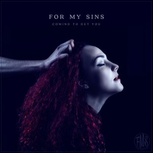 For-My-Sins-Coming-to-get-you-feb