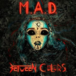 Between Colors - M.A.D. Front Cover