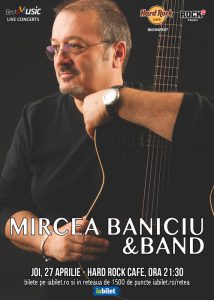 Concert Mircea Baniciu & Band la Hard Rock Cafe