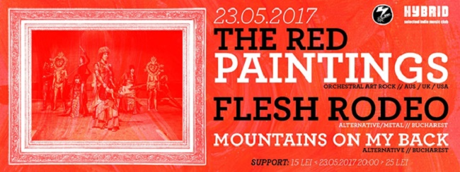 7inc prezinta The Red Paintings // Flesh Rodeo //Mountains On My Back // pe 23 mai @ Hybrid