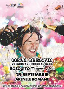 Bosquito şi Timpuri Noi cântă alături de Goran Bregovic la Arenele Romane