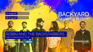 Concertele Backyard Acoustic Season continuă cu Robin and the Backstabbers în Bucureşti şi la Timișoara