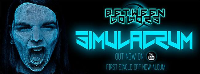 """Between Colors lansează prima piesă de pe noul album """"Simulacrum"""""""