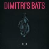 """Videoclipul de debut Dimitri's Bats – """"Cold"""""""