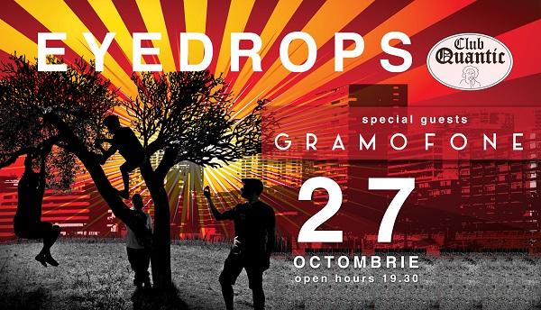 Vineri, pe 27 Octombrie, Quantic te invită la o seară de Indie Rock, alături de două dintre cele mai cunoscute trupe ale acestui gen: GRAMOFONE şi EYEDROPS.