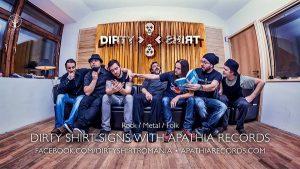 Dirty Shirt a semnat cu casa de discuri franceză Apathia Records