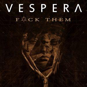 """Puteți asculta acum single-ul """"Fvck Them"""" – Vespera"""