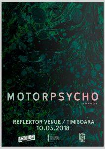 Primul și singurul show al trupei  MOTORPSYCHO în România  10 martie în Timișoara