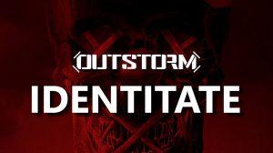 """OUTSTORM lansează """"Identitate"""""""