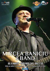 Concert Mircea Baniciu la Hard Rock Cafe pe 15 martie