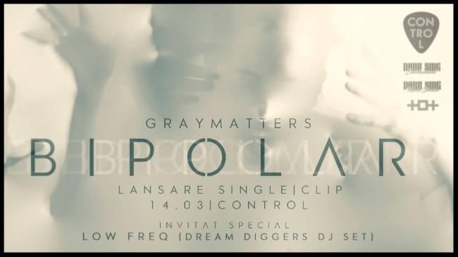 "GRAY MATTERS – triplă lansare ""BIPOLAR"", single, video & merch"