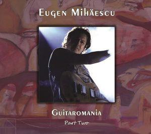 """Eugen Mihăescu lansează """"Guitaromania Part Two"""""""