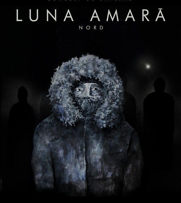 """Luna Amară. """"Nord"""". Album Nou. Turneul 2018"""