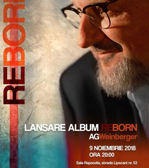 """Concert de lansare a albumului """"ReBorn"""" by AG Weinberger"""