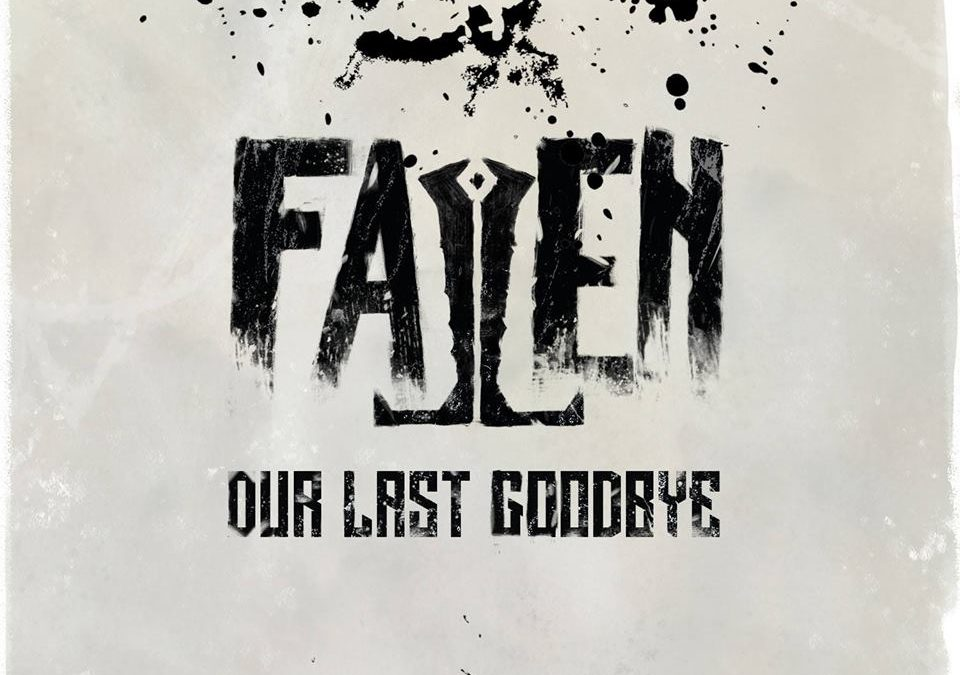 "Fallen au lansat albumul ""Our Last Goodbye"""