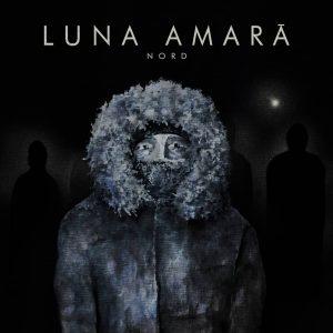 """Noul album Luna Amară, """"Nord"""", este acum disponibil pentru precomandă"""