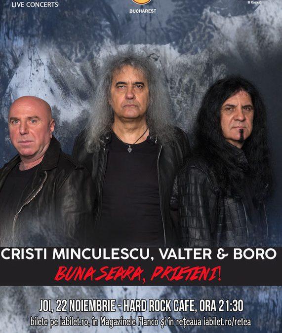 Concert Bună Seara, Prieteni (Cristi Minculescu, Valter & Boro) la Hard Rock Cafe