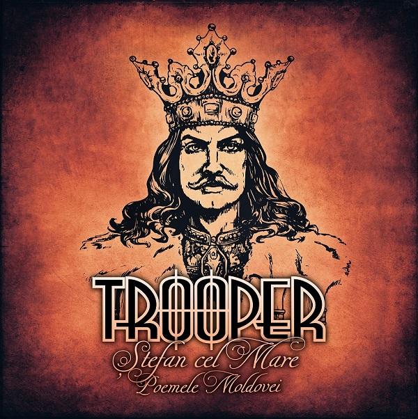 """Au fost puse in vanzare biletele VIP pentru concertul de lansare al noului album Trooper – """"Stefan cel Mare – Poemele Moldovei"""""""
