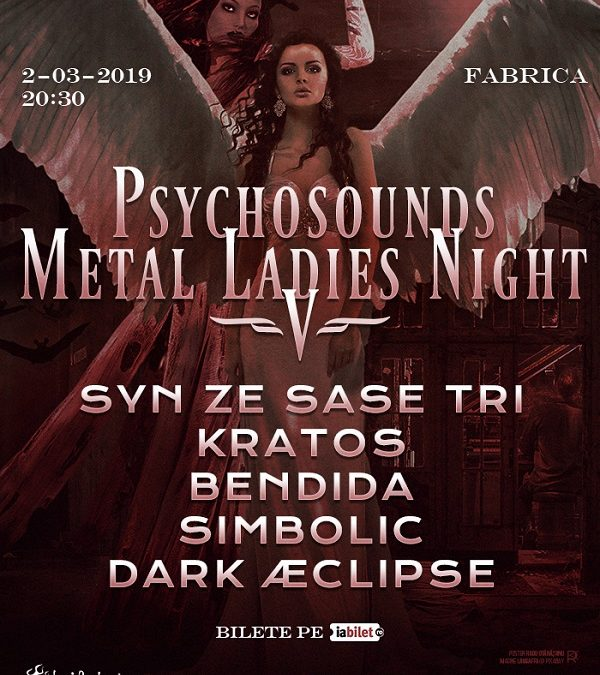 "Program concertului ""Psychosounds Metal Ladies Night V"" din Fabrica"