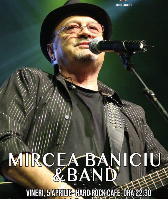 Concert Mircea Baniciu în Hard Rock Cafe