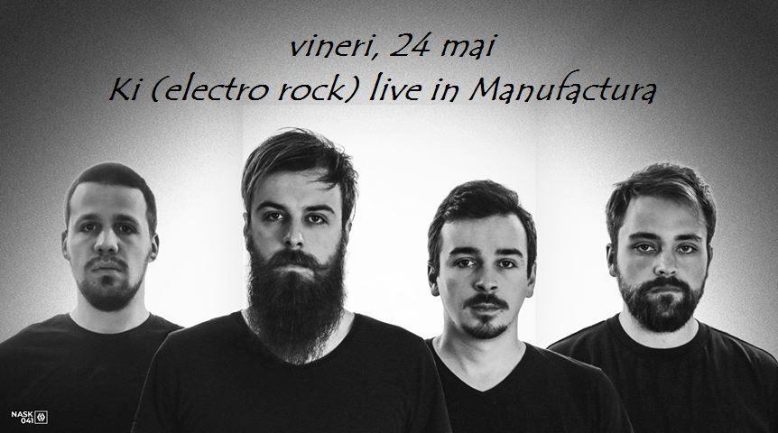 Concert electro pop-rock cu trupa Ki din Macedonia, LIVE în Manufactura
