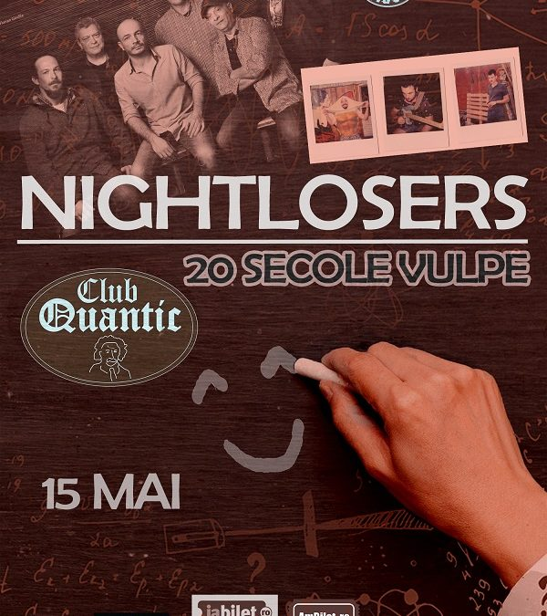 Nightlosersrevin în București laQuantic
