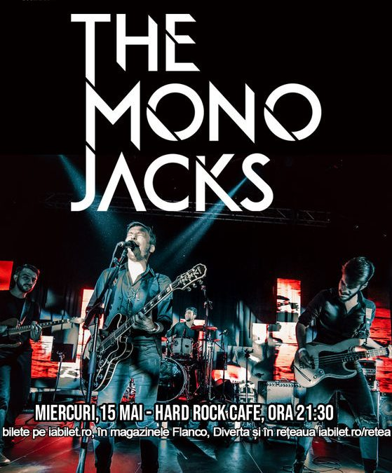 Concert The Mono Jacks în Hard Rock Cafe