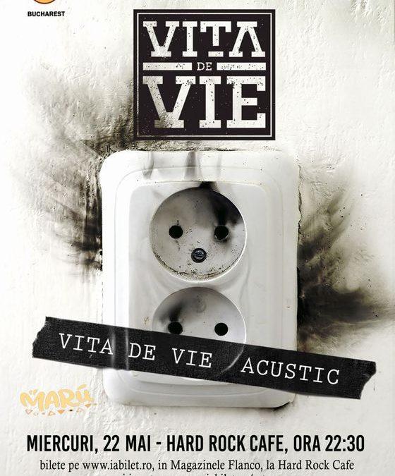 """Concert Vița de Vie – """"Acustic"""", în Hard Rock Cafe"""