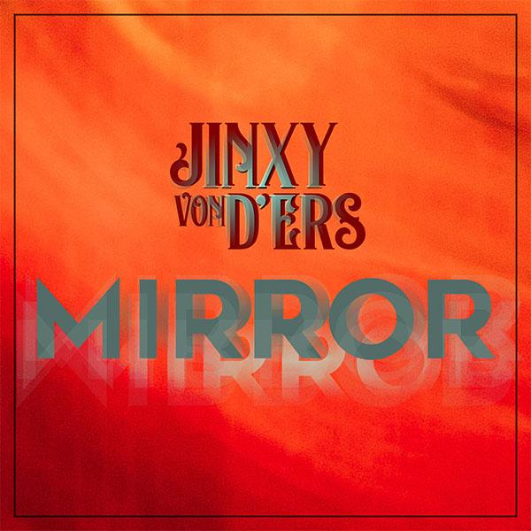 "JINXY VON D'ERS a lansat ""Mirror"", un nou single și videoclip"