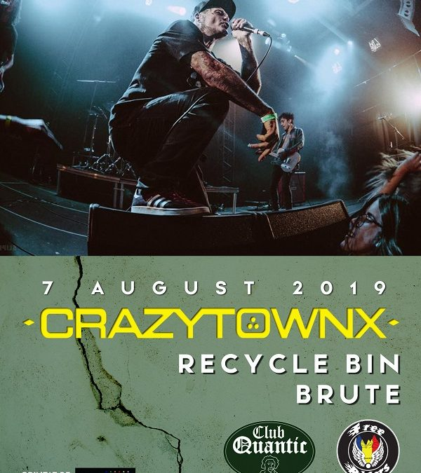 Crazy Town / Recycle Bin Punk / BRUTE în Quantic