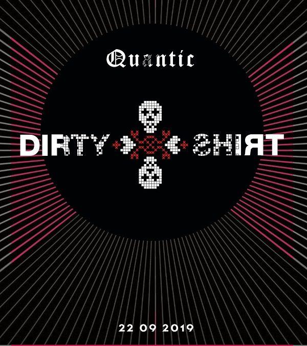 Dirty Shirt anunță ultima apariție Open Air pentru anul 2019, în Grădina de Vară Quantic
