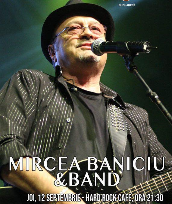 Concert Mircea Baniciu la Hard Rock Cafe