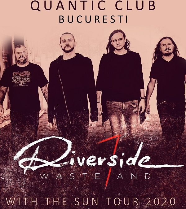 Riverside revine în Quantic cu o ediție specială a turneului WASTELAND-WITH THE SUN TOUR 2020