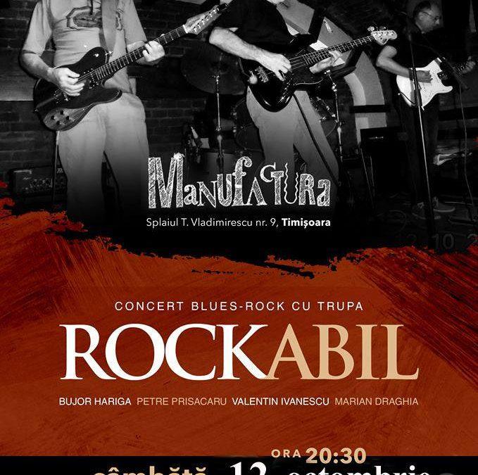 Concert clasic rock & blues cu RockAbil, LIVE, în Manufactura