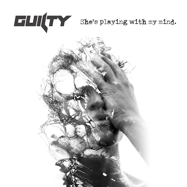 "Trupa GUILTY își lansează single-ul de debut – ""She's Playing With My Mind"""