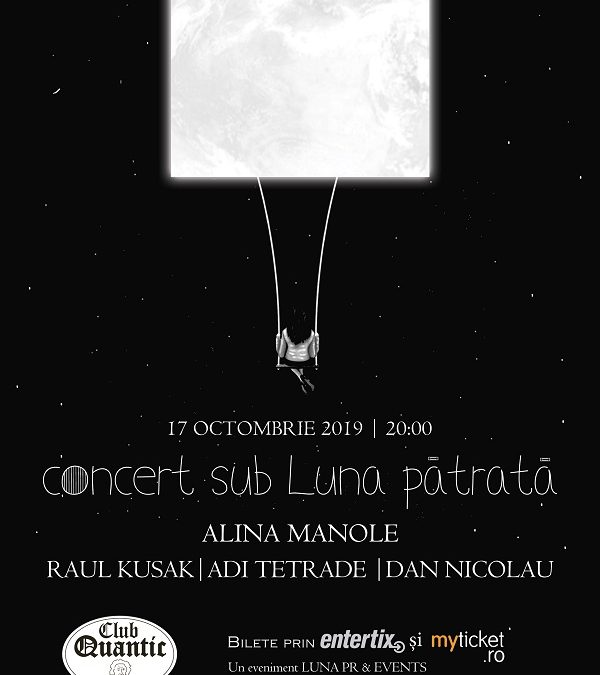 Concert sub Luna Pătrată, în Quantic Club, București
