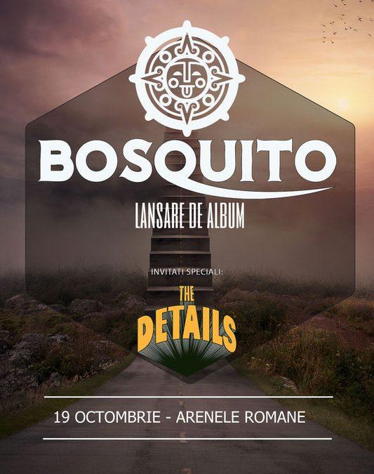 Concert Bosquito – Lansare de album la Arenele Romane pe 19 Octombrie