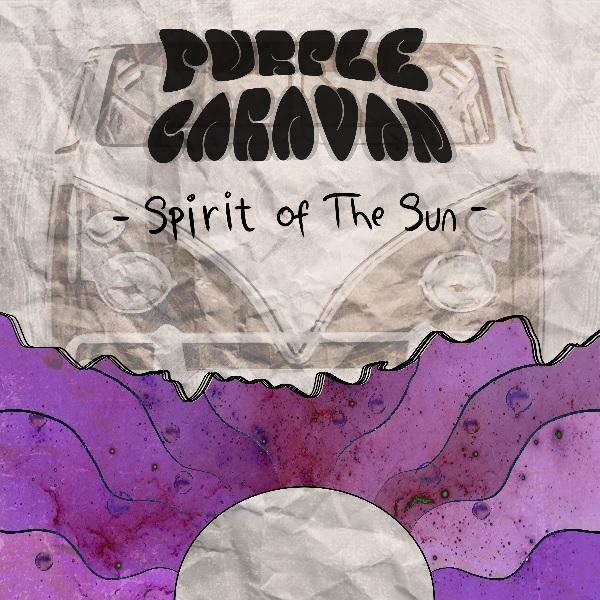 """Purple Caravan lansează albumul de debut, """"Spirit of The Sun"""""""