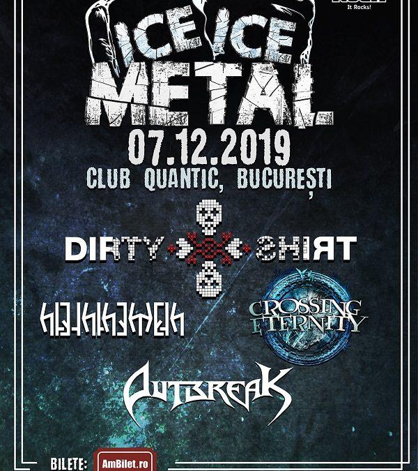 Outbreak vine la Ice, Ice Metal!