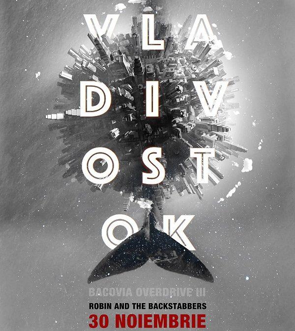 """Robin and the Backstabbers lansează """"Vladivostok 2"""" – o nouă piesă de pe viitorul album """"Vladivostok"""" care se lansează pe 30 noiembrie la Arenele Romane"""