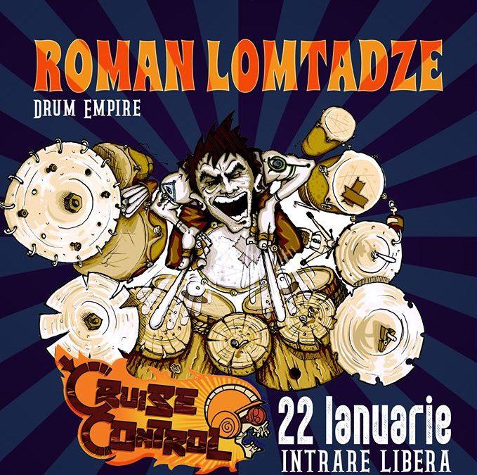 SoundArt și Quantic prezintă Roman Lomtadze Drum Empire și Cruise Control pe 22 ianuarie