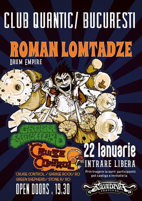 Programul concertului Roman Lomtadze Drum Empire, Cruise Control și Green Shepard din 22 ianuarie, Quantic