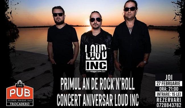 Trioul rock'n'roll Loud Inc. aniversează primul an de activitate printr-un concert la The Pub, pe 27 februarie