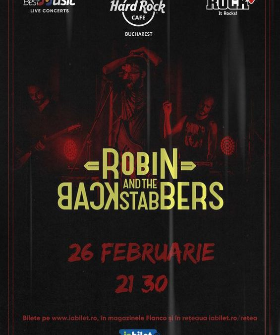 Concert Robin and the Backstabbers la Hard Rock Cafe pe 26 februarie