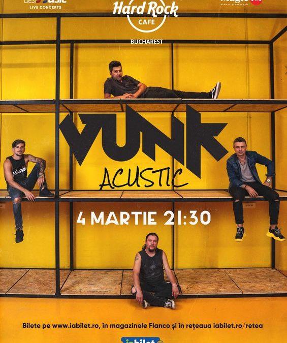 Concert VUNK – acustic la Hard Rock Cafe pe 4 martie