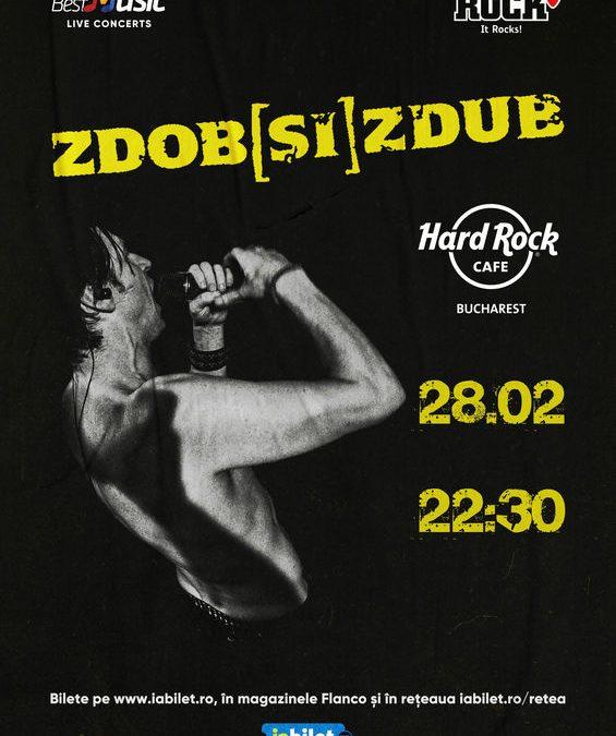 Concert Zdob și Zdub la Hard Rock Cafe pe 28 februarie