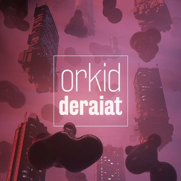"""Orkid lansează """"Deraiat"""" EP – primul lor material în limba română"""