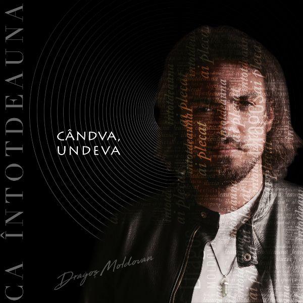 """Dragoș Moldovan lansează prima piesă de când a câștigat Vocea României – """"Cândva, undeva"""""""