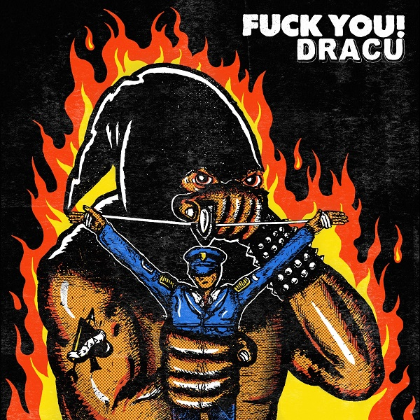 """Fuck You! Dracu lansează primul material – """"FUCK OFF AND DRACU"""""""