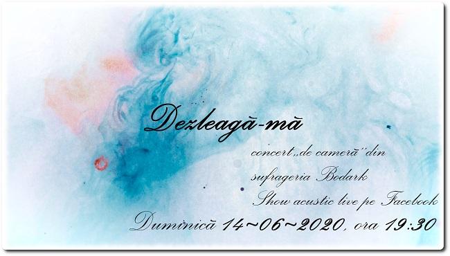"""""""Dezleagă-mă""""… Lansare videoclip și concert """"de cameră"""" din sufrageria Bodark"""